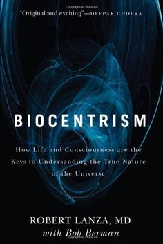 Biocentrism: How Life and Consciousness are the Keys to Understanding the True Nature of the Universe for only $11.61 You save: $3.34 (22%)