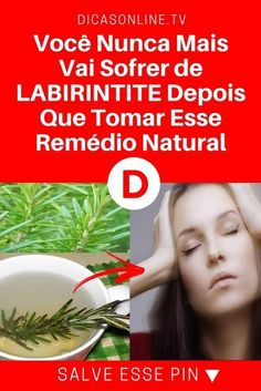 Remédio para labirintite | --» Você Nunca Mais Vai Sofrer de LABIRINTITE Depois Que Tomar Esse Remédio Natural | Veja como se livrar da labirintite!
