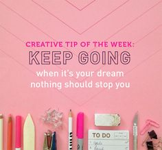 Creative Tip of the Week: Keep Going