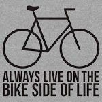 Always Live on the Bike Side of Life. Great mantra! Bicycle Tshirt Shop – Közösség – Google+