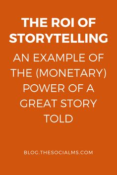 Can we measure the ROI of Storytelling? Some doubt that you can measure the ROI of storytelling. Here is an example where you can. storytelling case study, storytelling example
