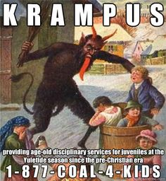 K  R  A  M  P  U  S  1 - 8 7 7 - C O A L - 4 - K I D S providing age-old disciplinary services for juveniles at the Yuletide season since the pre-Christian era