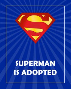 Superman is adopted! Inspirational print connecting adopted children to their role models. By Adoption Hero. $22.00
