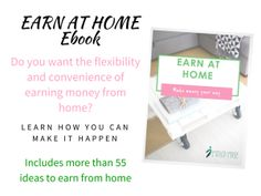 Earn at home ebook - 59 pages to help you create income from home. More than 55 methods. Ideas, tips for getting started & real life examples