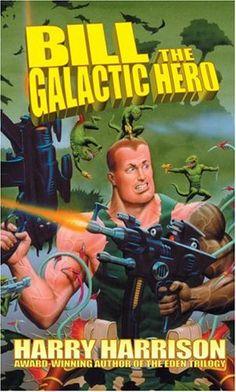 Bill, the Galactic Hero (Bill, the Galactic Hero #1) by Harry Harrison