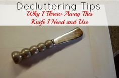 My client's ask me HOW to declutter thier homes. So I am sharing this decluttering tip: Why am I throwing this new knife that I need and use away? | Organize 365