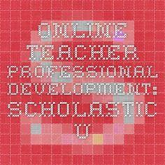 Online Teacher Professional Development: Scholastic U