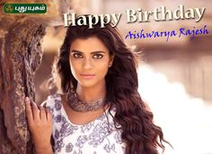 Wishing a very Happy Birthday to the Beautifully  Talented Aishwarya Rajesh..