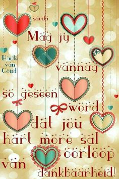 Mag jy vannag so geseen word Best Birthday Wishes Quotes, Happy Birthday Wishes Cards, Good Morning Gorgeous, Good Morning Good Night, Hug Quotes, Qoutes, Life Quotes, Happy Birthday Vintage, Lekker Dag