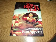 Bon Appetit Too Busy to Cook? by Bon Appétit Magazine Editors 1981 Hardcover
