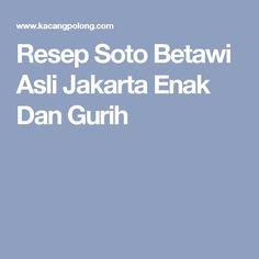 Resep Soto Betawi Asli Jakarta Enak Dan Gurih