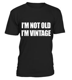 """# I'm Not Old I'm Vintage Old People Gag Gifts . Special Offer, not available in shops Comes in a variety of styles and colours Buy yours now before it is too late! Secured payment via Visa / Mastercard / Amex / PayPal How to place an order Choose the model from the drop-down menu Click on """"Buy it now"""" Choose the size and the quantity Add your delivery address and bank details And that's it! Tags: Grab one of our shirts for grandparents, shirts for old ladies, shirts for old men, or gag…"""