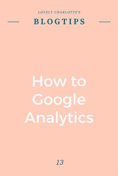 Lovely Charlotte's #blogtips | How To #Google #Analytics