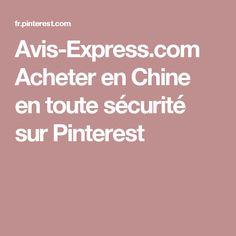 Avis-Express.com Acheter en Chine en toute sécurité sur Pinterest