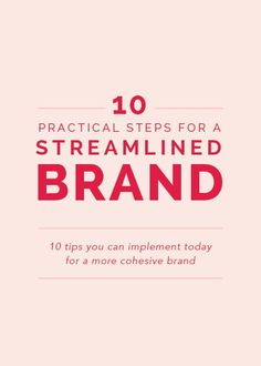 10 Practical Steps for a Streamlined Brand (Elle & Company)