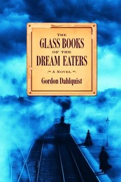 The Glass Books of the Dream Eaters ~ Gordon Dahlquist