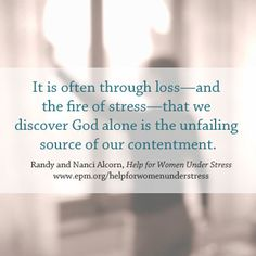 """Quote from """"Help for Women Under Stress"""" by Randy Alcorn"""