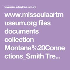 www.missoulaartmuseum.org files documents collection Montana%20Connections_Smith TremblayEssay.pdf