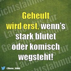 …geheult wird erst… … – Home Decor Wholesalers Funny Picture Quotes, Funny Pictures, Funny Quotes, Fitness Jokes, German Quotes, Famous Last Words, Have A Laugh, True Words, Funny Moments