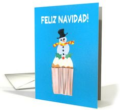 Snowman Cupcake Christmas Card with the greeting in Spanish (other languages also available) - £2.85 $3.50  #snowman #christmas #cupcake  http://www.greetingcarduniverse.com/holiday-cards/christmas-cards/spanish/christmas-spanish-cupcake-with-snowman-675451?gcu=43752923941