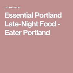 Essential Portland Late-Night Food - Eater Portland