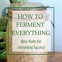 How to ferment: Basic Rules for Success - Fermenting for Foodies Everything you need to know for fermentation success. Learn how to ferment sauerkraut, kombucha, yogurt, sourdough bread, wine and more! Kefir, Fermentation Recipes, Canning Recipes, Kombucha, Fermented Sauerkraut, Fermented Bread, How To Make Fermented Foods, Lacto Fermented Pickles, Antipasto