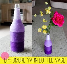 Home DIY: How To Make An Ombre Yarn Bottle Vase!