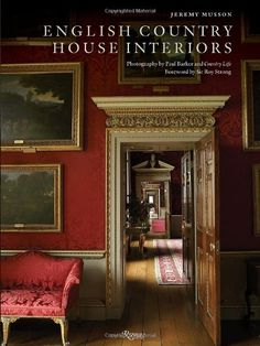 English Country House Interiors by Jeremy Musson http://smile.amazon.com/dp/0847835693/ref=cm_sw_r_pi_dp_srQrub1QH7QW9