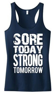 SORE TODAY STRONG TOMORROW Navy Blue #Workout Tank Top by NoBull Woman Apparel. Click here to buy https://nobullwoman-apparel.com/collections/fitness-tanks-workout-shirts/products/sore-today-strong-tomorrow-workout-tank-top-pick-color
