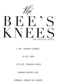 The Bee's Knees: Mimi & Bunny's signature cocktail :)
