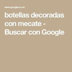 botellas decoradas con mecate - Buscar con Google