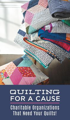 Quilting for a Cause: Where to Donate Your Charity Quilts!