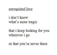 unfulfilled love is the most romantic