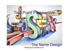 Draw letters in two-point perspective. How to Create a Name Design by Judy Seay. Perspective Drawing Lessons, Perspective Art, Name Art Projects, Drawing Projects, Middle School Art Projects, High School Art, Name Design Art, Name Drawings, 7th Grade Art