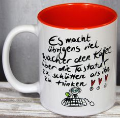 Es macht übrigens viel wacher den Kaffee über die Tastatur zu schütten als ihn zu trinken