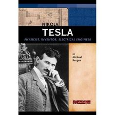 Nikola Tesla: Physicist, Inventor, Electrical Engineer (Signature Lives) [Hardcover]