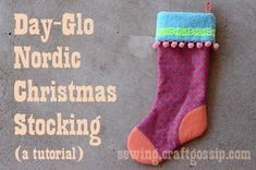 Tutorial: Day-Glo Nordic Christmas Stocking #FabulouslyFestive Christmas Garden, Christmas Sewing, Scandinavian Christmas, Modern Christmas, Christmas Crafts, Xmas, Christmas 2014, Christmas Stuff, Simple Christmas