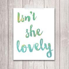 Printable Art - Isn't She Lovely - 8x10 Nursery Print, Baby Girl Nursery Art, Nursery Decor, Inspirational Quote, Printable Art, Wall Art