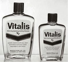 Vitalis hair tonic - My dad used to use this a loooong time ago.