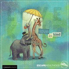 Love Is Kind by Jason Kotecki. #animals #art #painting #elephants #giraffe