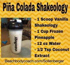 Pina Colada Shakeology! Great for a Friday night and 21 day fix approved!