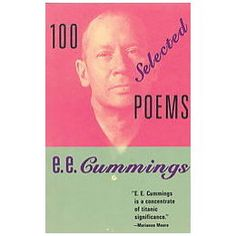 ee cummings, my favorite poet. My next tattoo will also be from one of his poems!