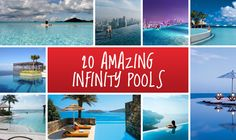 20 Amazing Infinity Pools - List of the world's coolest infinity pools #pool #lyxury #home