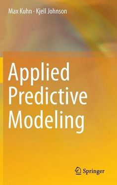 Applied Predictive Modeling by Max Kuhn