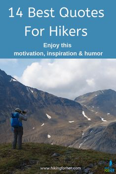 Hiking quotes to motivate, inspire and amuse you, from Hiking For Her Backpacking Tips, Hiking Tips, Adventure Quotes, Family Adventure, Hiking Quotes, Hiking Photography, Camping With Kids, Day Hike, Travel Aesthetic