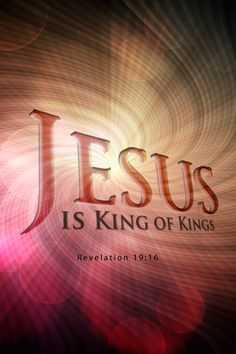 Jesus is King of Kings - Revelation Lord And Savior, God Jesus, King Jesus, I Love Jesus, Lord King, Jesus Help, Bible Scriptures, Bible Quotes, Revelation 19 16