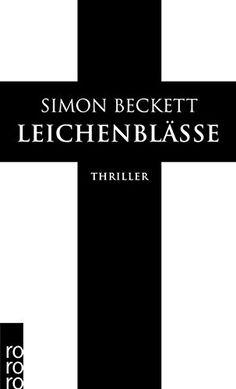 Leichenblässe: David Hunters 3. Fall von Simon Beckett https://www.amazon.de/dp/349924859X/ref=cm_sw_r_pi_dp_nLCKxb49SB3S6