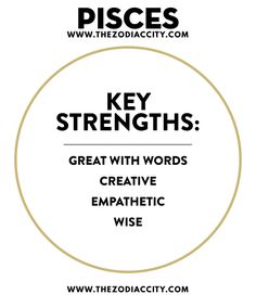 PISCES KEY STRENGTHS.For more zodiac fun facts, check out TheZodiacCity.com