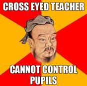 Confucius say...