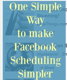 This has made my Facebook scheduling SO much easier!